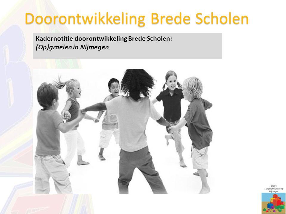 Ontwikkelingskansen kinderen Ondersteuning aan ouder Sociale cohesie in de wijk Doorontwikkeling Brede Scholen Kadernotitie doorontwikkeling Brede Sch