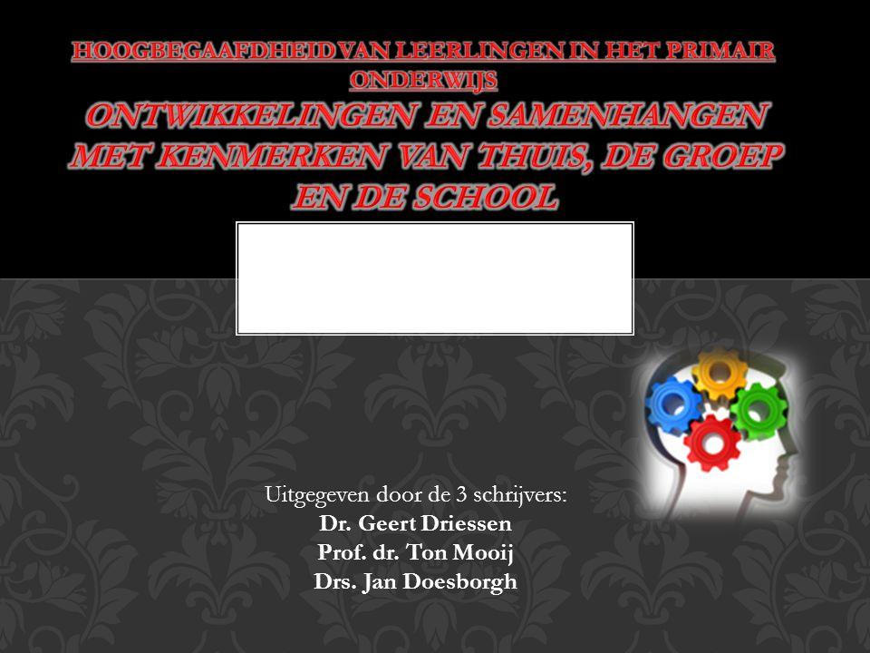 Uitgegeven door de 3 schrijvers: Dr. Geert Driessen Prof. dr. Ton Mooij Drs. Jan Doesborgh