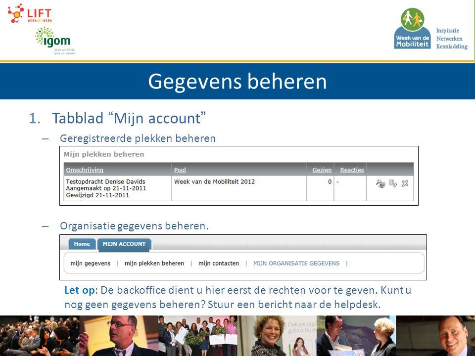 Gegevens beheren 1.Tabblad Mijn account – Geregistreerde plekken beheren – Organisatie gegevens beheren.
