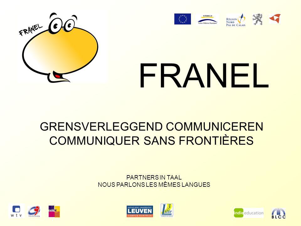 FRANEL PARTNERS IN TAAL NOUS PARLONS LES MÊMES LANGUES GRENSVERLEGGEND COMMUNICEREN COMMUNIQUER SANS FRONTIÈRES
