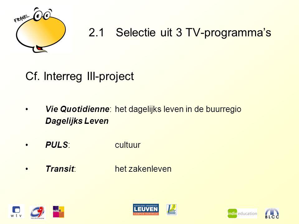 2.1Selectie uit 3 TV-programma's Cf.