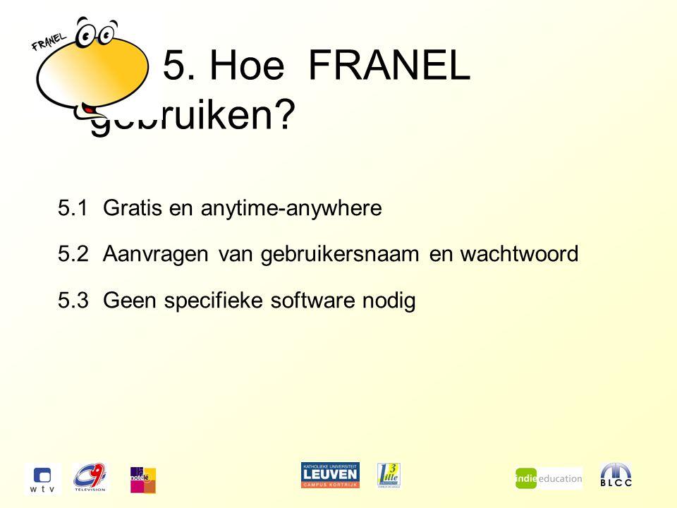 5. Hoe FRANEL gebruiken.