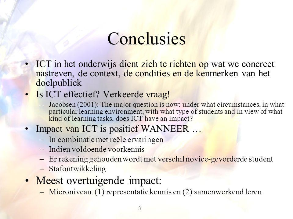 3 ICT in het onderwijs dient zich te richten op wat we concreet nastreven, de context, de condities en de kenmerken van het doelpubliek Is ICT effecti