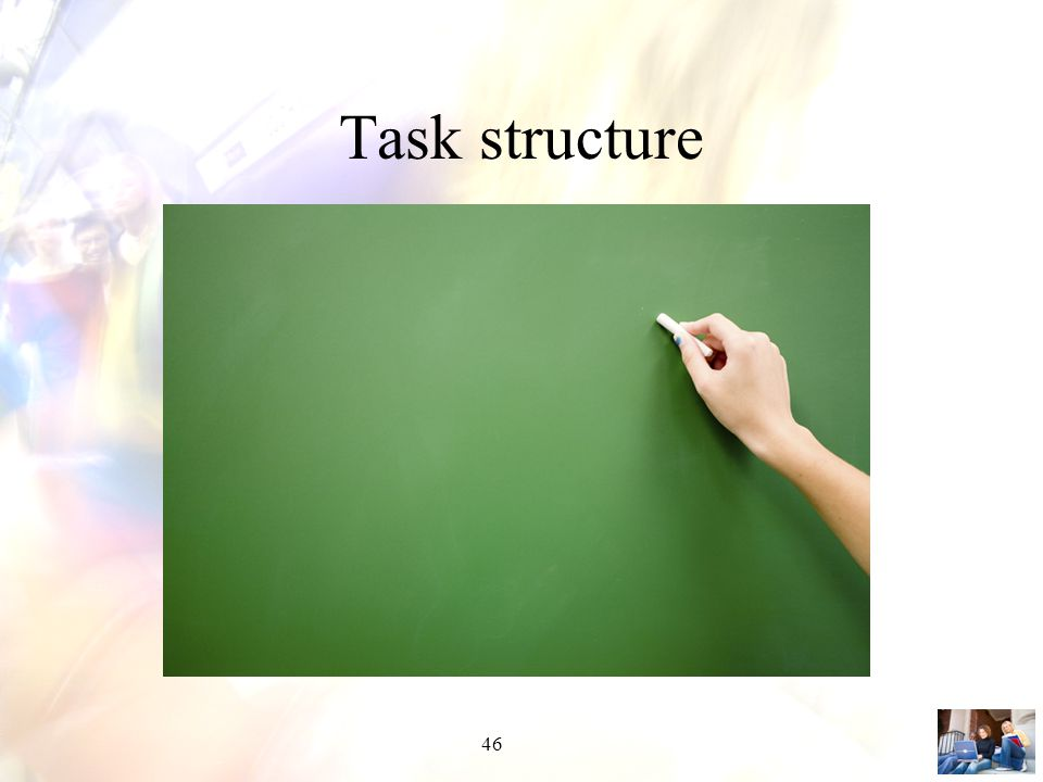 46 Task structure