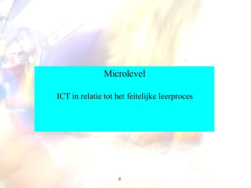 57 E-learning en flexibiliteit van onderwijs ICT –Tijd –Plaats –Pacing –Doelpubliek