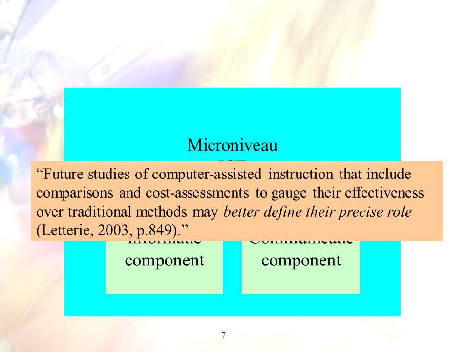 38 ICT: communicatiecomponent Communicatie met lesgever/expert Communicatie tussen studenten: samenwerkend leren