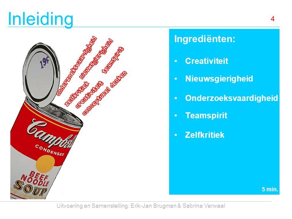 Inleiding Uitvoering en Samenstelling: Erik-Jan Brugman & Sabrina Verwaal 5 Wat ga je leren.