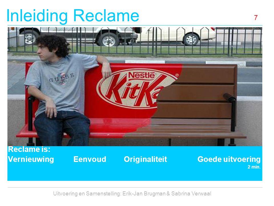 Inleiding Reclame Uitvoering en Samenstelling: Erik-Jan Brugman & Sabrina Verwaal 7 Reclame is: Vernieuwing Eenvoud Originaliteit Goede uitvoering 2 m