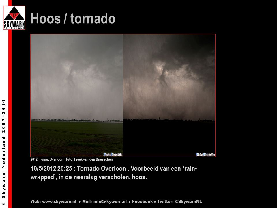 © S k y w a r n N e d e r l a n d 2 0 0 7 – 2 0 1 4 10/5/2012 20:25 : Tornado Overloon.