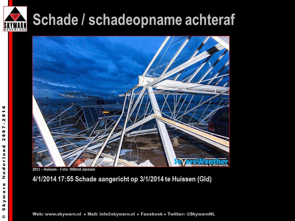 © S k y w a r n N e d e r l a n d 2 0 0 7 – 2 0 1 4 4/1/2014 17:55 Schade aangericht op 3/1/2014 te Huissen (Gld) Schade / schadeopname achteraf Web: www.skywarn.nl ● Mail: info@skywarn.nl ● Facebook ● Twitter: @SkywarnNL 2013 – Huissen – Foto: Wilfred Janssen