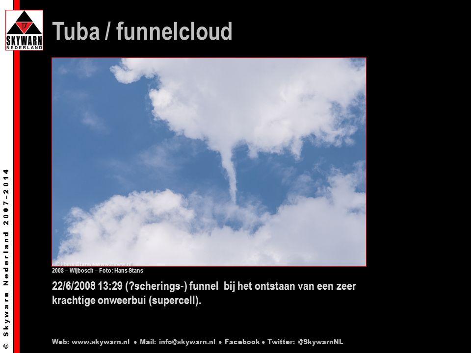 © S k y w a r n N e d e r l a n d 2 0 0 7 – 2 0 1 4 22/6/2008 13:29 (?scherings-) funnel bij het ontstaan van een zeer krachtige onweerbui (supercell).