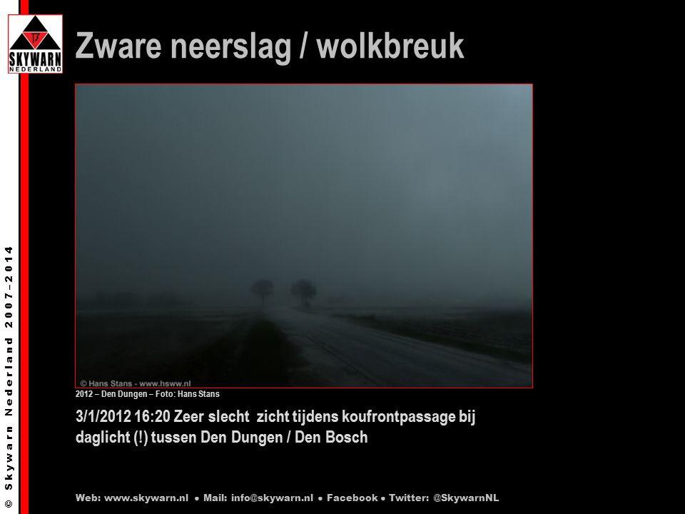 © S k y w a r n N e d e r l a n d 2 0 0 7 – 2 0 1 4 3/1/2012 16:20 Zeer slecht zicht tijdens koufrontpassage bij daglicht (!) tussen Den Dungen / Den Bosch Zware neerslag / wolkbreuk Web: www.skywarn.nl ● Mail: info@skywarn.nl ● Facebook ● Twitter: @SkywarnNL 2012 – Den Dungen – Foto: Hans Stans