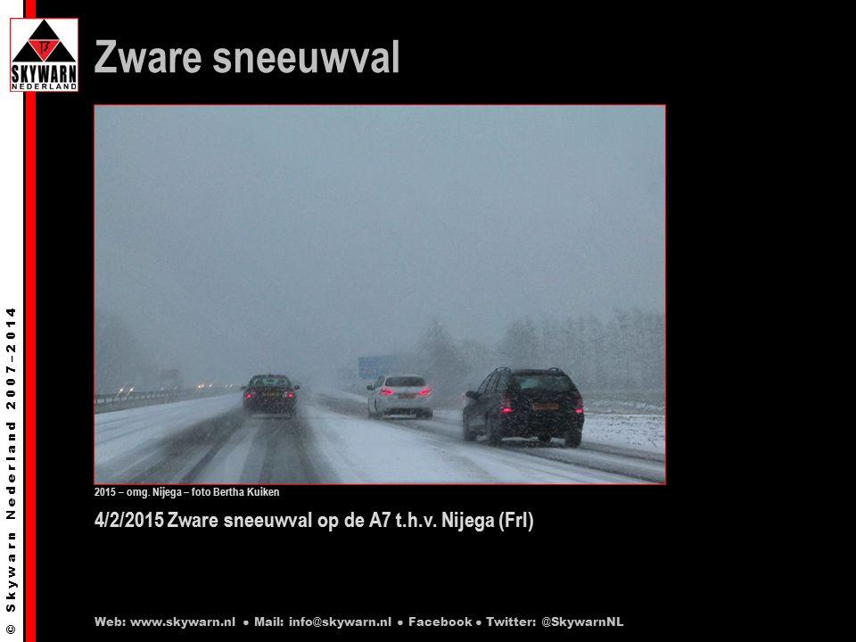 © S k y w a r n N e d e r l a n d 2 0 0 7 – 2 0 1 4 4/2/2015 Zware sneeuwval op de A7 t.h.v.