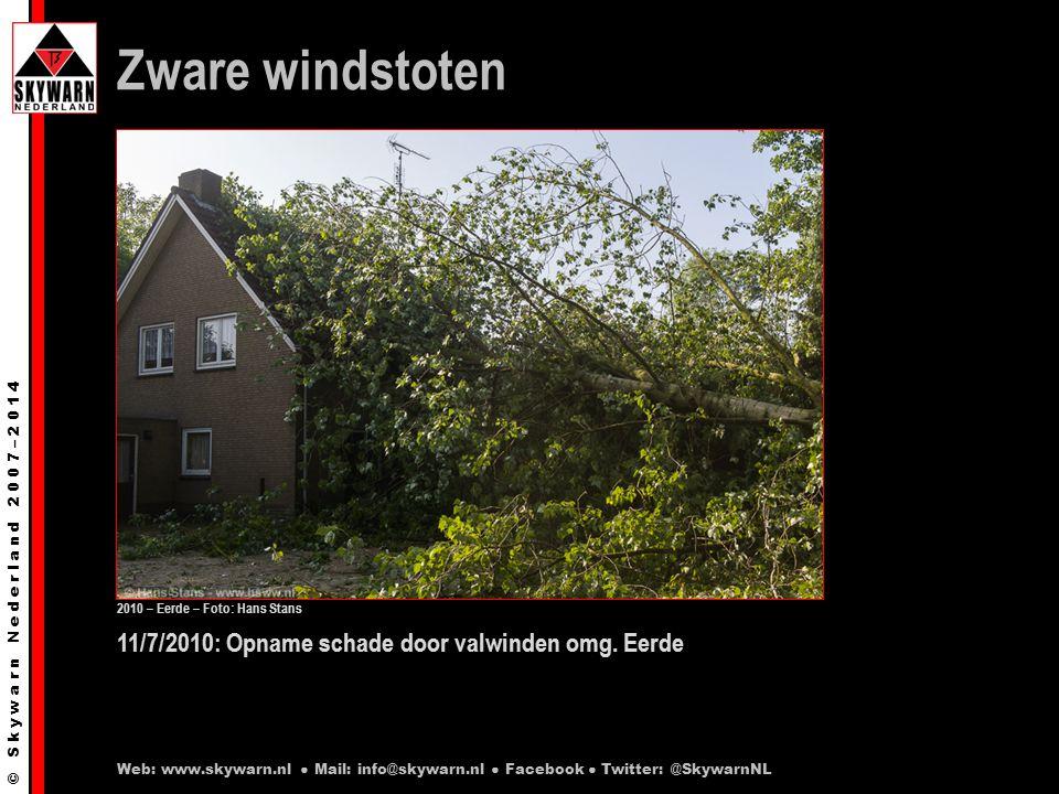 © S k y w a r n N e d e r l a n d 2 0 0 7 – 2 0 1 4 11/7/2010: Opname schade door valwinden omg.