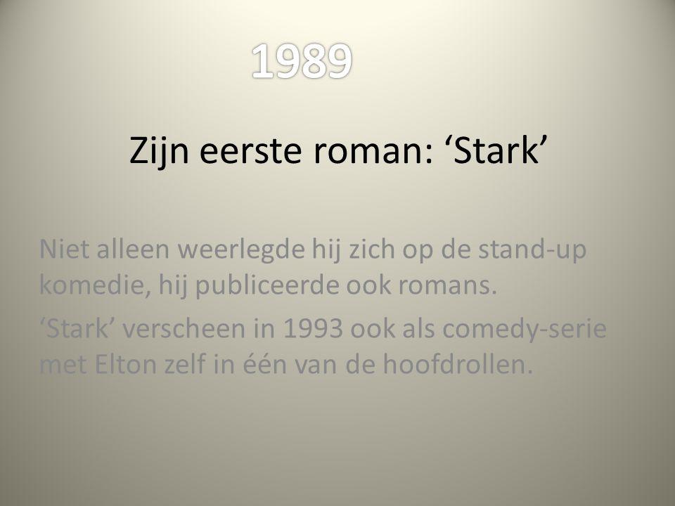 Zijn eerste roman: 'Stark' Niet alleen weerlegde hij zich op de stand-up komedie, hij publiceerde ook romans. 'Stark' verscheen in 1993 ook als comedy