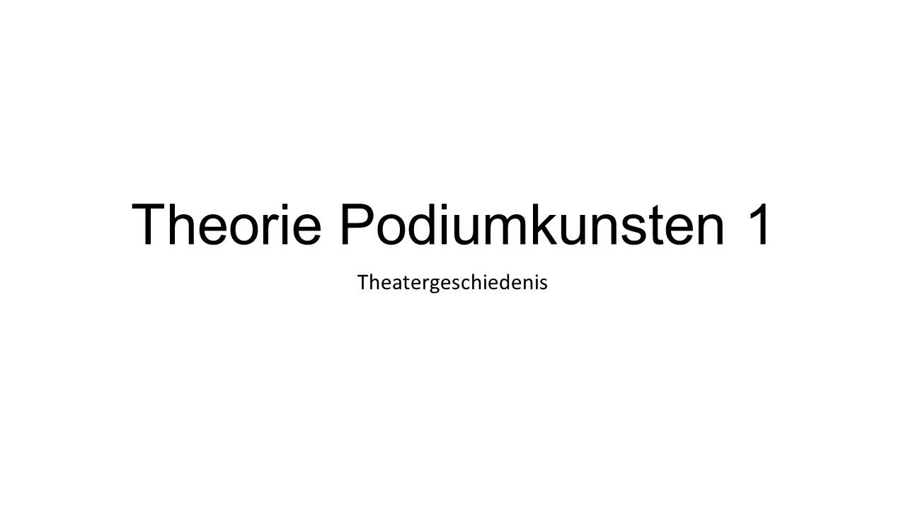 Introductie Podiumkunst: Een kunstvorm voor een levend publiek….