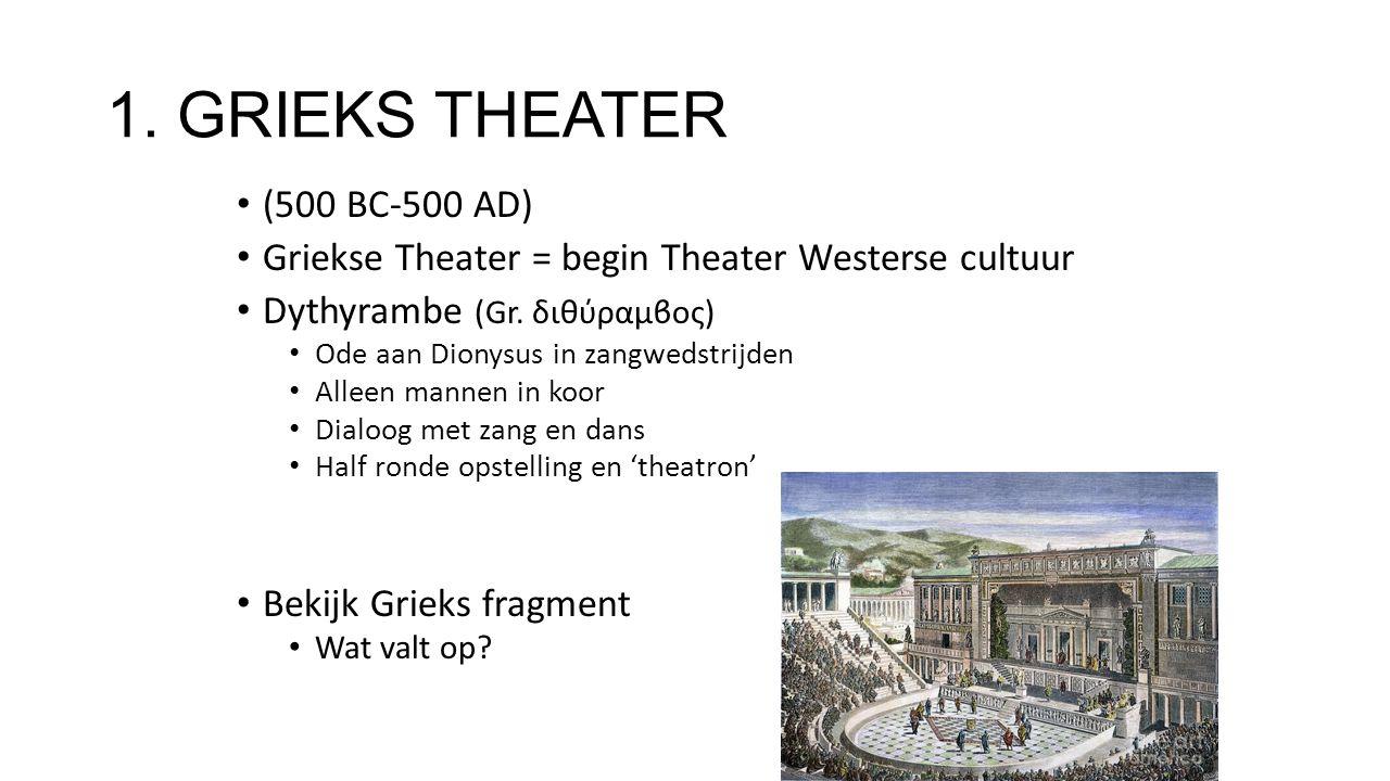 1. GRIEKS THEATER (500 BC-500 AD) Griekse Theater = begin Theater Westerse cultuur Dythyrambe (Gr. διθύραμϐος) Ode aan Dionysus in zangwedstrijden All