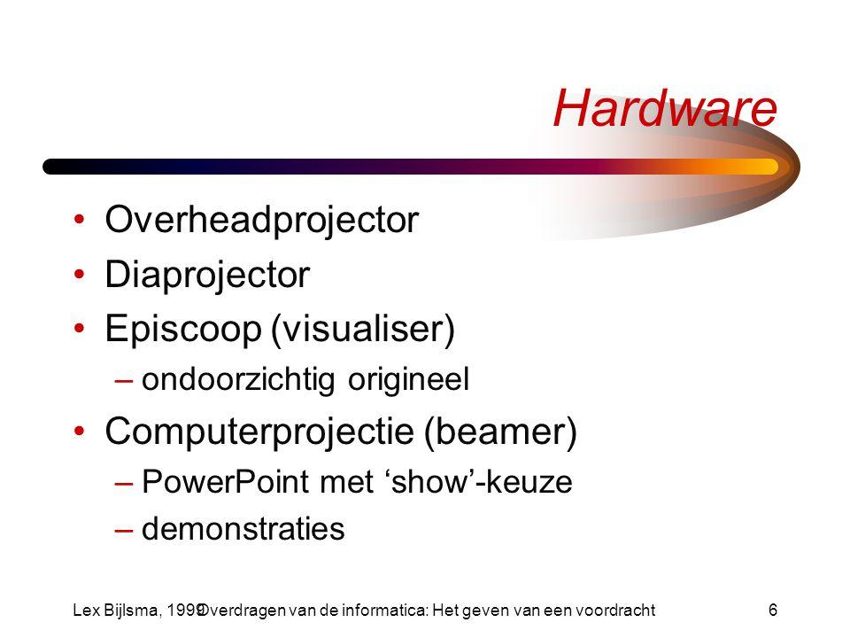 Lex Bijlsma, 1999Overdragen van de informatica: Het geven van een voordracht7 Het maken van een slide Inhoud –Welk doel wil je bereiken.