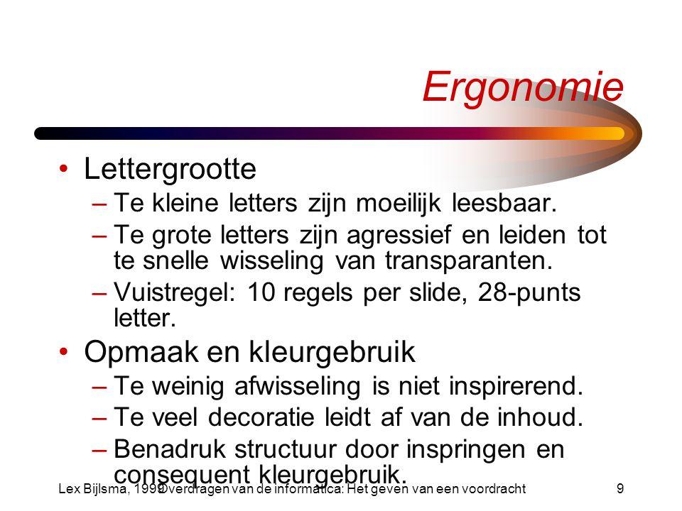 Lex Bijlsma, 1999Overdragen van de informatica: Het geven van een voordracht10 Psychologie Welk psychologisch effect wil je bij het publiek oproepen.