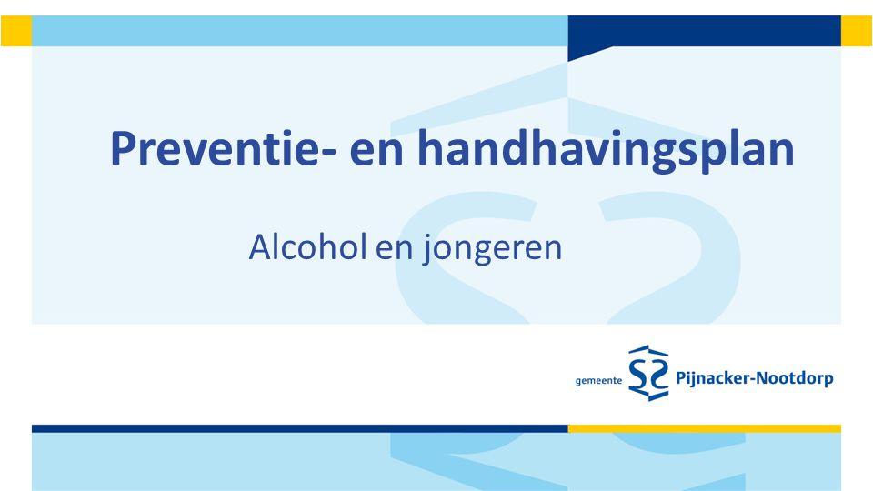 Doelstelling preventie- en handhavingsplan Het aantal jonge binge drinkers daalt tot het regionale gemiddelde.