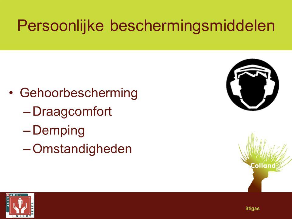 Stigas Persoonlijke beschermingsmiddelen Gehoorbescherming –Draagcomfort –Demping –Omstandigheden