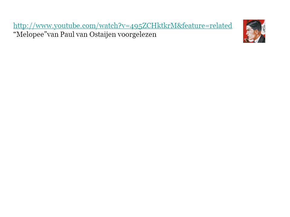 http://www.youtube.com/watch?v=495ZCHktkrM&feature=related Melopee van Paul van Ostaijen voorgelezen