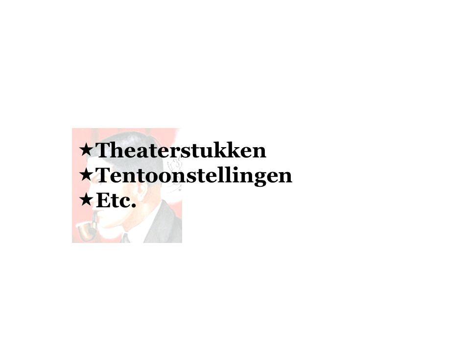  Theaterstukken  Tentoonstellingen  Etc.