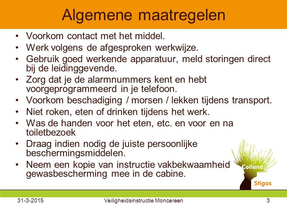 31-3-2015Veiligheidsinstructie Moncereen3 Algemene maatregelen Voorkom contact met het middel.
