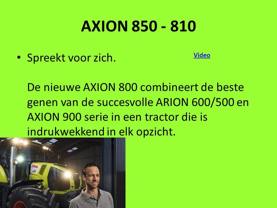 AXION 850 - 810 Spreekt voor zich.