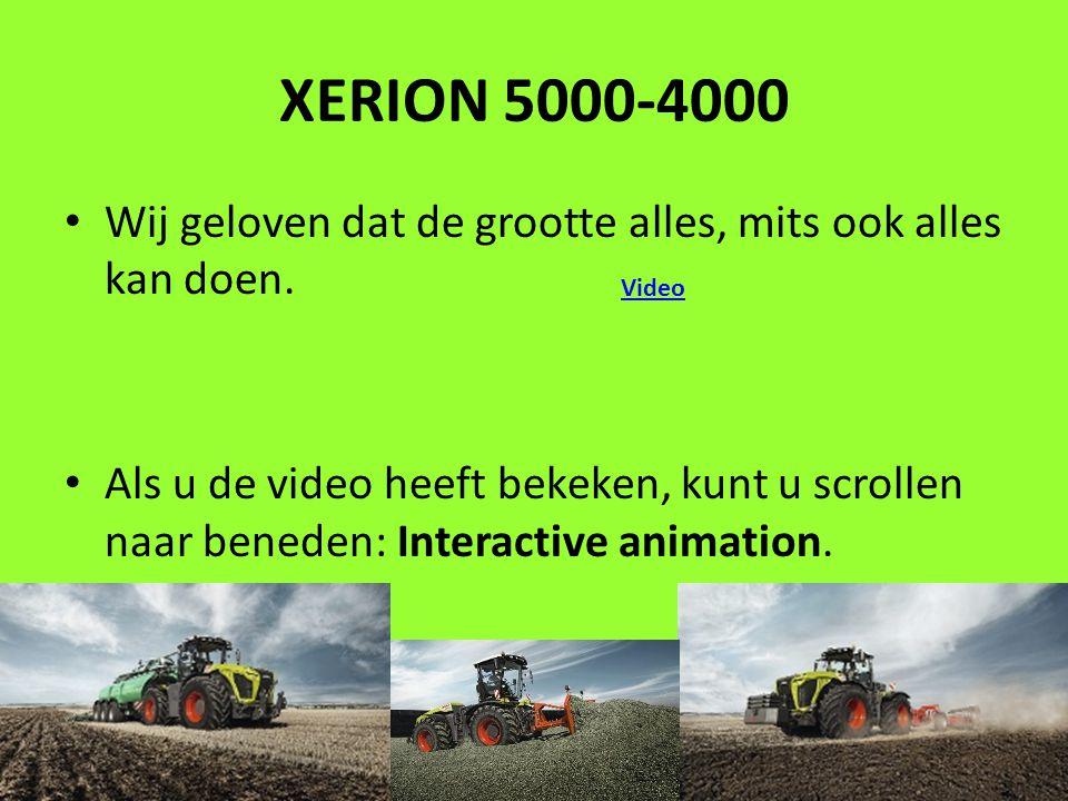 XERION 5000-4000 Wij geloven dat de grootte alles, mits ook alles kan doen.