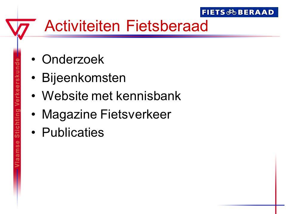 Activiteiten Fietsberaad Onderzoek Bijeenkomsten Website met kennisbank Magazine Fietsverkeer Publicaties
