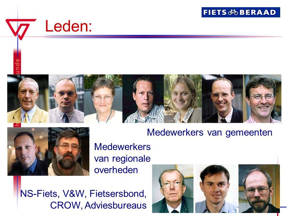 Leden: Medewerkers van gemeenten Medewerkers van regionale overheden NS-Fiets, V&W, Fietsersbond, CROW, Adviesbureaus