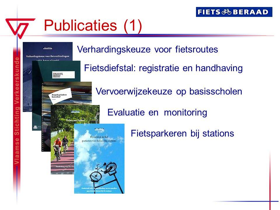 Publicaties (1) Verhardingskeuze voor fietsroutes Fietsdiefstal: registratie en handhaving Vervoerwijzekeuze op basisscholen Evaluatie en monitoring F