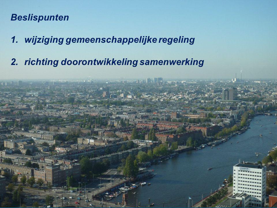 Beslispunten 1.wijziging gemeenschappelijke regeling 2.richting doorontwikkeling samenwerking