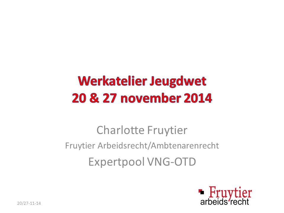 Charlotte Fruytier Fruytier Arbeidsrecht/Ambtenarenrecht Expertpool VNG-OTD 20/27-11-14