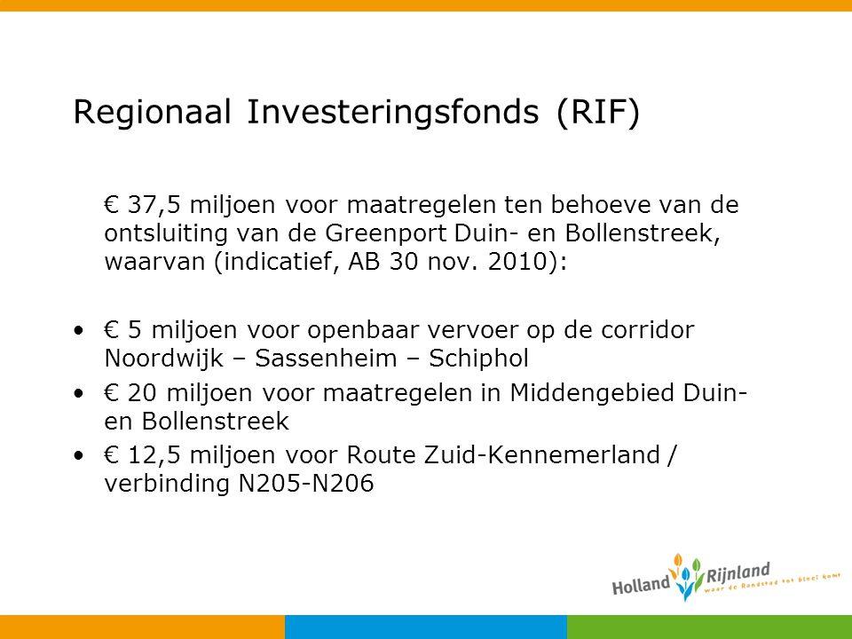 Regionaal Investeringsfonds (RIF) € 37,5 miljoen voor maatregelen ten behoeve van de ontsluiting van de Greenport Duin- en Bollenstreek, waarvan (indi