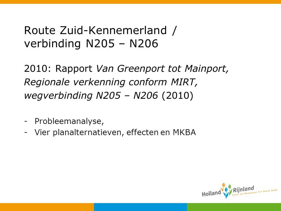 Route Zuid-Kennemerland / verbinding N205 – N206 2010: Rapport Van Greenport tot Mainport, Regionale verkenning conform MIRT, wegverbinding N205 – N20