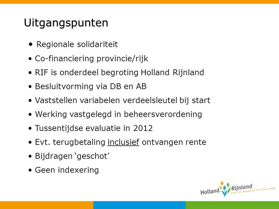 Regionale solidariteit Co-financiering provincie/rijk RIF is onderdeel begroting Holland Rijnland Besluitvorming via DB en AB Vaststellen variabelen v