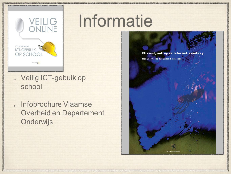 Informatie Veilig ICT-gebuik op school Infobrochure Vlaamse Overheid en Departement Onderwijs