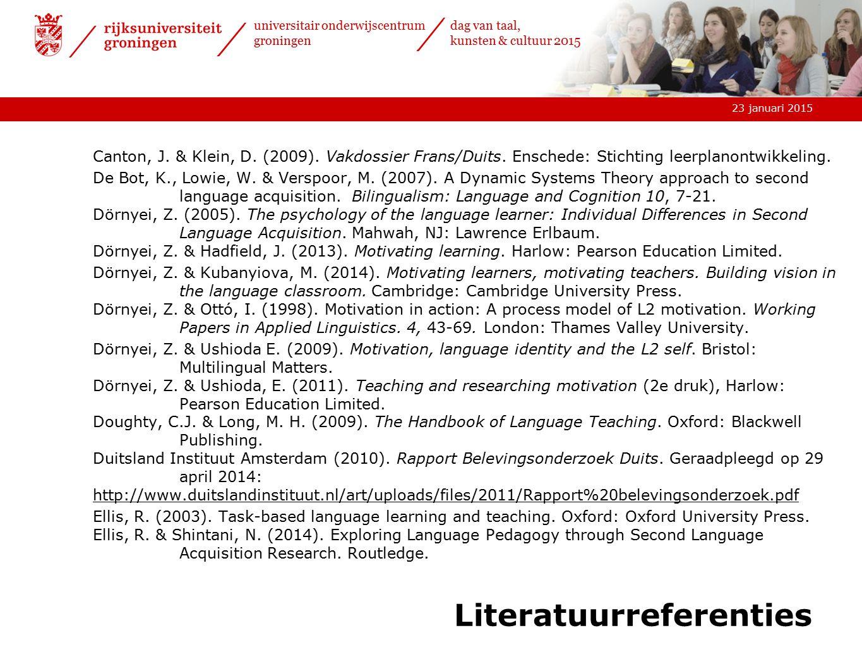 23 januari 2015 universitair onderwijscentrum groningen dag van taal, kunsten & cultuur 2015 Literatuurreferenties Canton, J. & Klein, D. (2009). Vakd