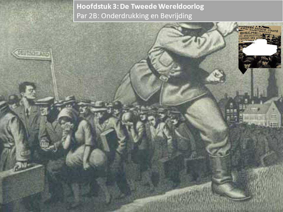 Hoofdstuk 3: De Tweede Wereldoorlog Par 2B: Onderdrukking en Bevrijding