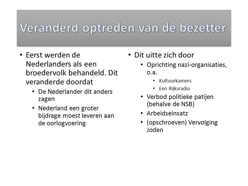 Eerst werden de Nederlanders als een broedervolk behandeld. Dit veranderde doordat De Nederlander dit anders zagen Nederland een groter bijdrage moest