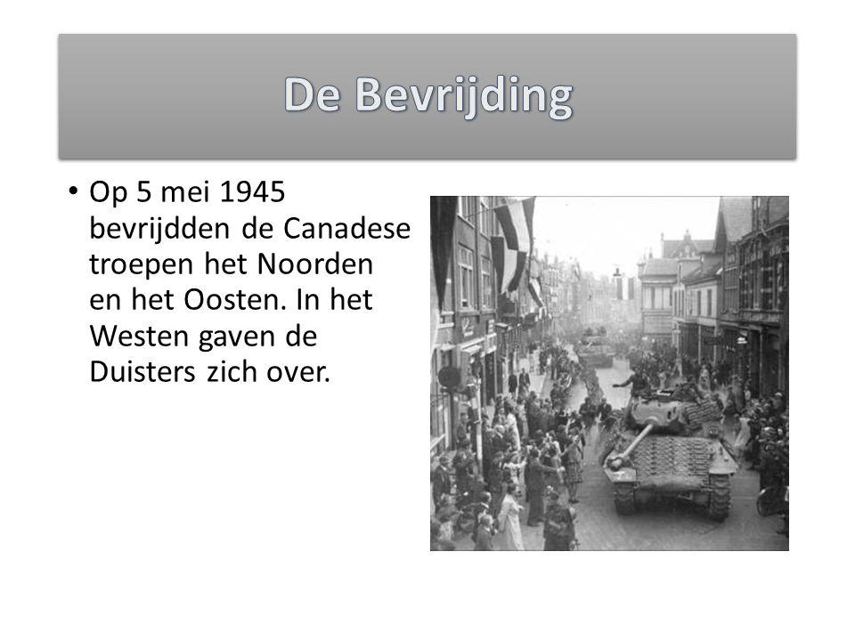 Op 5 mei 1945 bevrijdden de Canadese troepen het Noorden en het Oosten. In het Westen gaven de Duisters zich over.