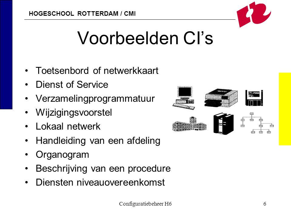 HOGESCHOOL ROTTERDAM / CMI Configuratiebeheer H627 Relaties met andere processen (4) Helpdesk (Incident management) –autorisaties –gebruik van CI's door melder –welke CI's geven problemen –informatie betreffende (ongeautoriseerde) wijzigingen Calamiteitenplanning –IT-infrastructuur opbouwen aan de hand van CMDB (blauwdruk)