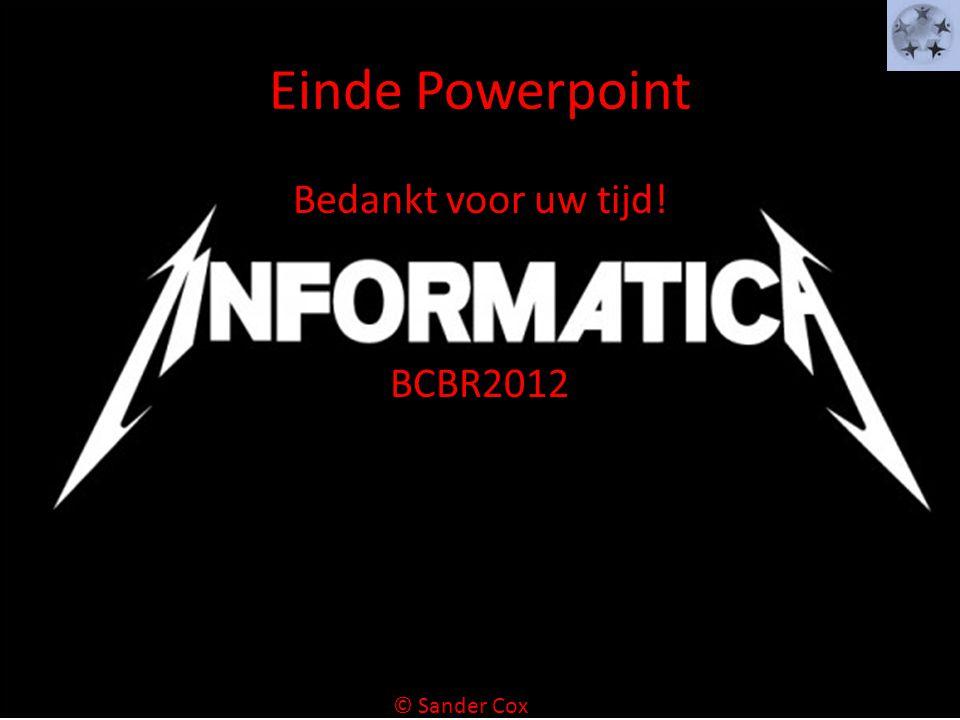 Einde Powerpoint Bedankt voor uw tijd! BCBR2012 © Sander Cox