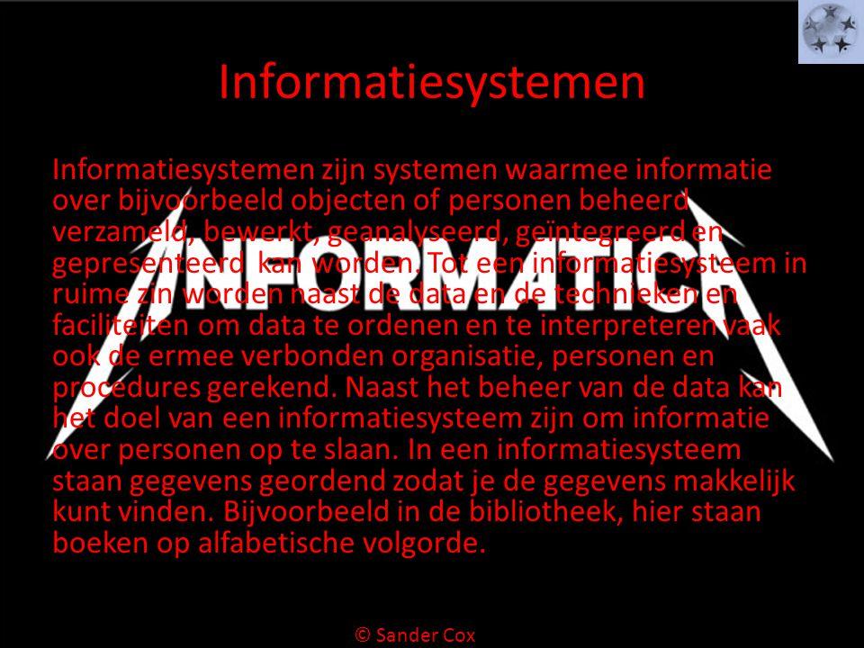 Informatiesystemen Informatiesystemen zijn systemen waarmee informatie over bijvoorbeeld objecten of personen beheerd verzameld, bewerkt, geanalyseerd