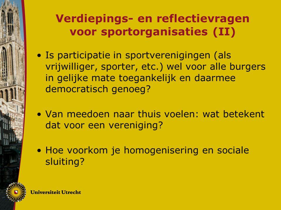 Verdiepings- en reflectievragen voor sportorganisaties (II) Is participatie in sportverenigingen (als vrijwilliger, sporter, etc.) wel voor alle burge