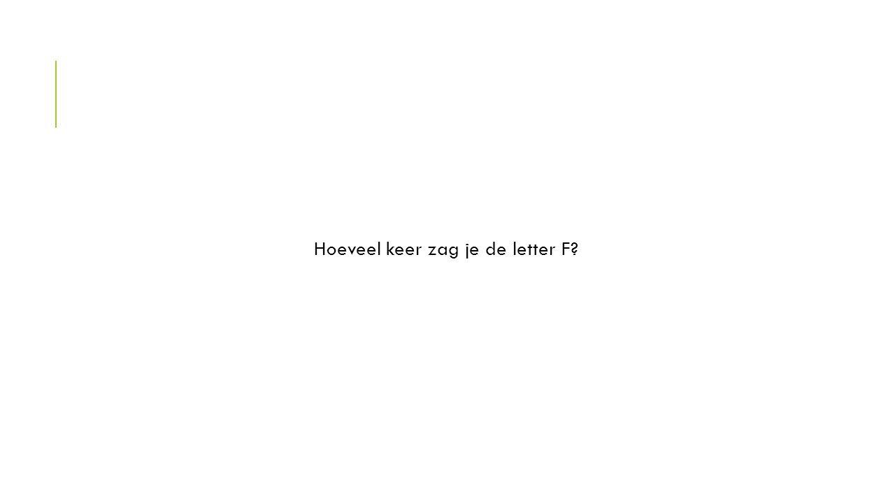 Hoeveel keer zag je de letter F?