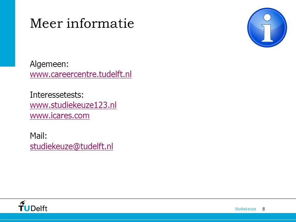 8 Studiekeuze Meer informatie Algemeen: www.careercentre.tudelft.nl Interessetests: www.studiekeuze123.nl www.icares.com Mail: studiekeuze@tudelft.nl