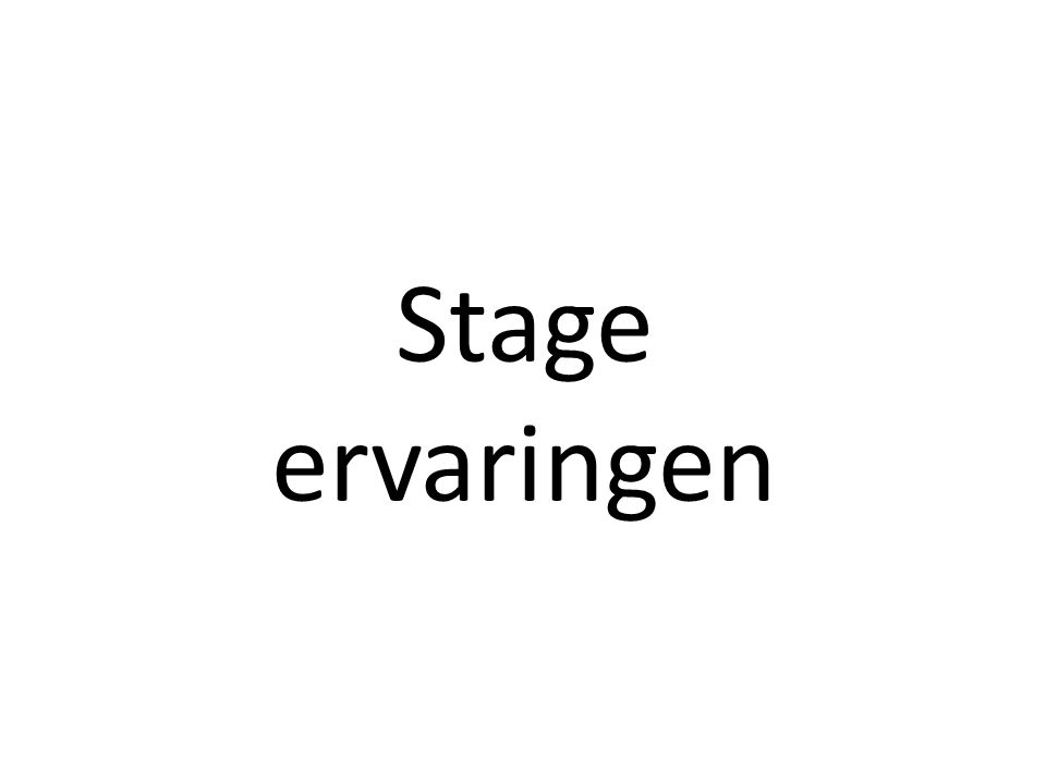 Stage ervaringen